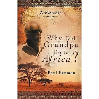 Why Did Grandpa Go to Africa by Penman & Paul