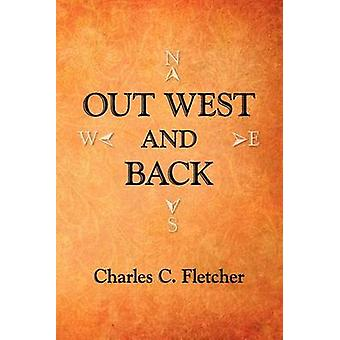 Out West and Back by Charles & Fletcher C.