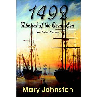 1492 Admiral of the OceanSea by Johnston & Mary