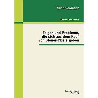 Folgen und Probleme die sich aus dem Kauf von SteuerCDs ergeben by Schauerte & Corinna