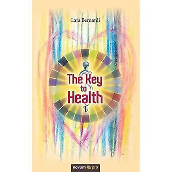 The Key to Health by Bernardi & Lara