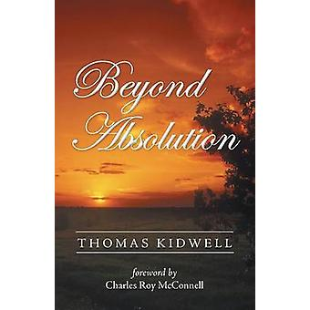 Beyond Absolution by Kidwell & Thomas