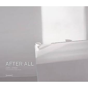 Laura Letinsky - After All by Mark Strand - 9788862081320 Book