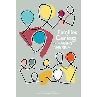 Familien, die sich um ein alterndes Amerika kümmern, von Committee on Family Caregivin