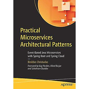 Practical Microservices Architectural Patterns - Event-Based Java Micr