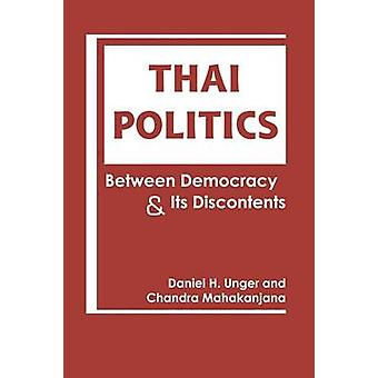 Thai Politics - Between Democracy and its Discontents by Daniel H. Ung