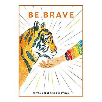 Be Brave - Be Your Best Self Every Day - 9781781453872 Boek