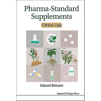 Pharma-Standard Supplements - Clinical Use by Gianni Belcaro - 9781783