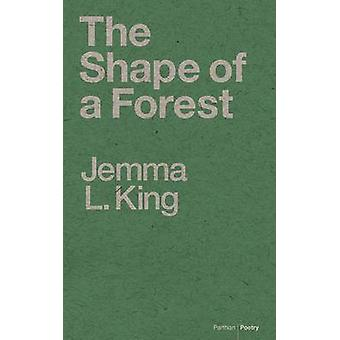 The Shape of a Forest by Jemma L. King - 9781908069894 Book