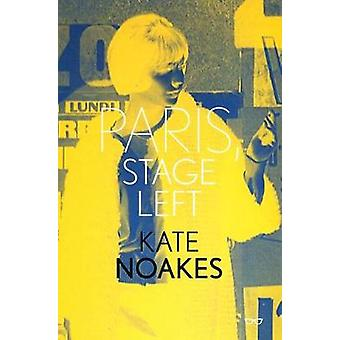 Paris - Stage Left by Kate Noakes - 9781911335429 Book