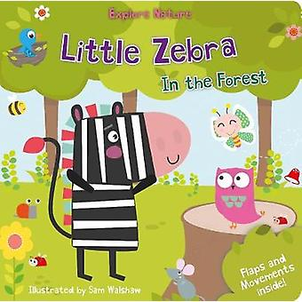 Little Zebra in the Forest by Nick Ackland - 9781912738953 Book