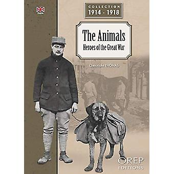 Animals - Heroes of the Great War by Christophe Thomas - 9782815104548