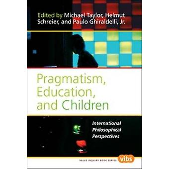 Pragmatism - Education - and Children - International Philosophical Pe