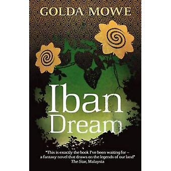 Iban Dream by Golda Mowe - 9789814423120 Book