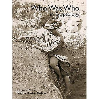 Who Was Who in Egyptology - 5th by Morris L. Bierbrier - 9780856982422