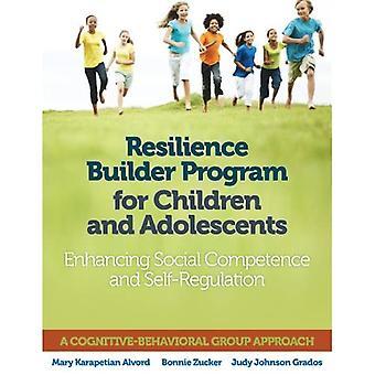 Veerkracht Builder programma voor kinderen en adolescenten: verbetering van sociale competentie en zelfregulering: een gedragstherapeutisch groep aanpak