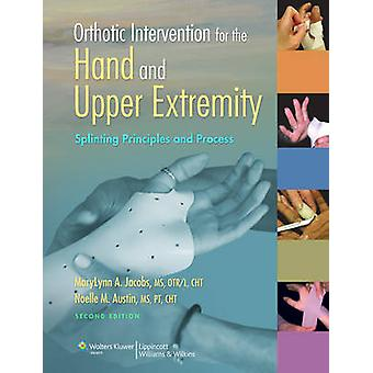 Orthotic Intervention for the Hand and Upper Extremity - Splinting Pri