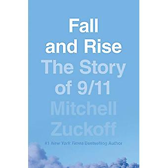 Fall and Rise - The Story of 9/11 by Mitchell Zuckoff - 9780008342098