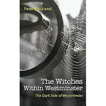 The Witches Within Westminster by Peter Buckland - 9781528949866 Book