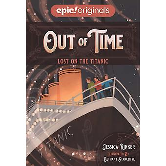 Lost on the Titanic Out of Time Book 1 door Jessica Rinker