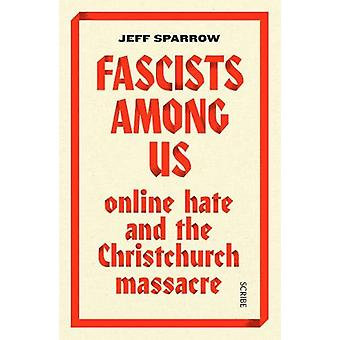 Fascists Among Us - online hate and the Christchurch massacre by Jeff