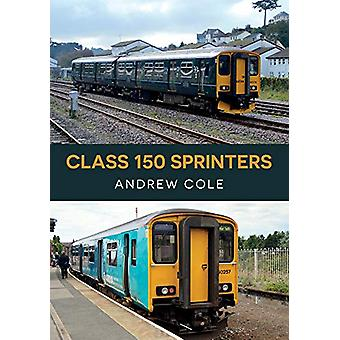 Class 150 Sprinters by Andrew Cole - 9781445682075 Book