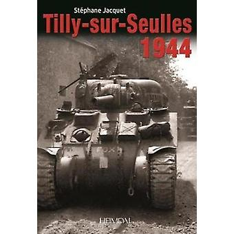 TillySurSeulles 1944 by Stephane Jacquet
