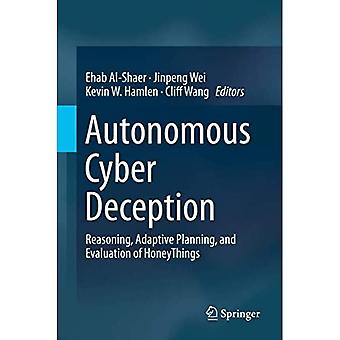 Autonomous Cyber Deception: Reasoning, Adaptive Planning, and Evaluation of� HoneyThings