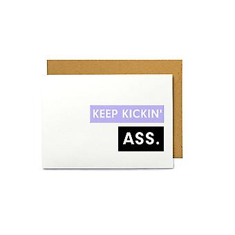Keep Kickin' Ass-greeting Card