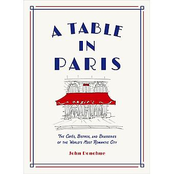 Et bord i Paris Cafs Bistros andBrasseries of the Worlds Most Romanti av John Donohue