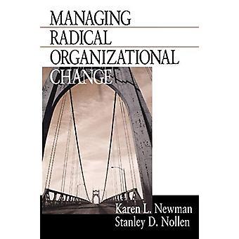 Managing Radical Organizational Change by Karen L. Newman - 978076190
