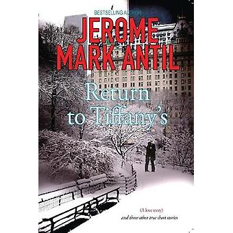 Return to Tiffany's - (A Love Story) and Three Other True Short Storie