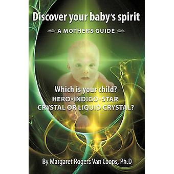 Discover Your Baby's Spirit - Is Your Child A Hero - Star - Indigo - C
