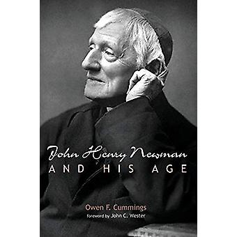 John Henry Newman and His Age by Owen F Cummings - 9781532660092 Book