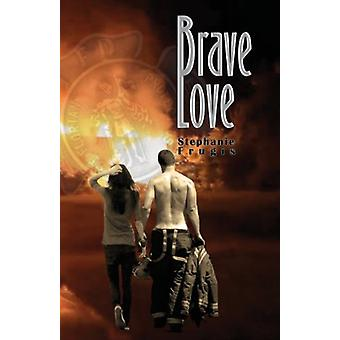 Brave Love by Stephanie Frugis - 9781628380682 Book