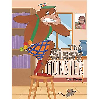 The Sissy Monster by Tom Florey - 9781640033627 Book
