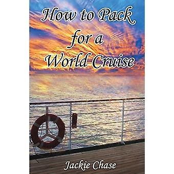 How To Pack for a World Cruise by Jackie Chase - 9781937630256 Book