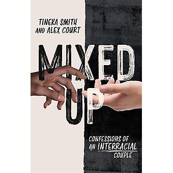 Mixed Up Confessions of an Interracial Couple