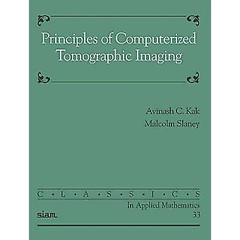 Principles of Computerized Tomographic Imaging by Avinash C. Kak - Ma