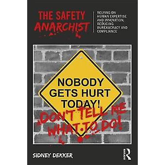 The Safety Anarchist