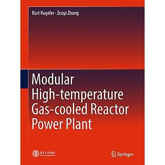 Modular Hightemperature Gascooled Reactor Power Plant by Kugeler & KurtZhang & Zuoyi