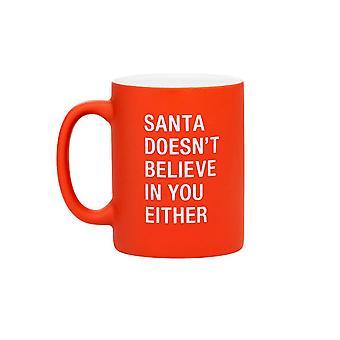 Say What Santa Doesn't Believe Mug