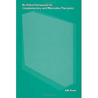 An Ethical Framework for Complementary and Alternative Therapists