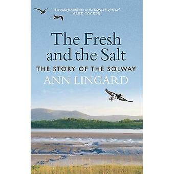 The Fresh and the Salt The Story of the Solway