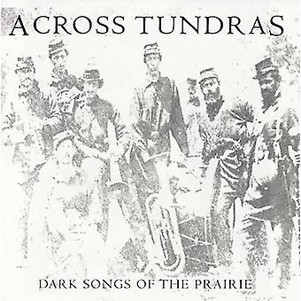 Across Tundras - Dark Songs of the Prairie [CD] USA import