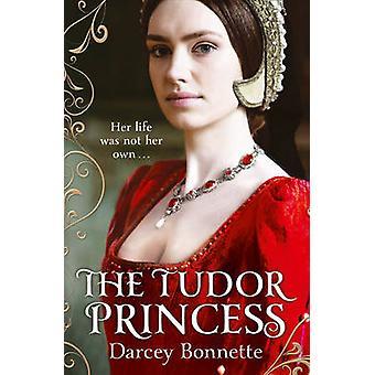 The Tudor Princess by Darcey Bonnette - 9780007497782 Book