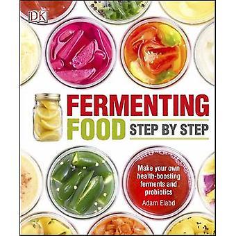 Fermenting Foods Step-by-Step by Adam Elabd - 9780241240663 Book