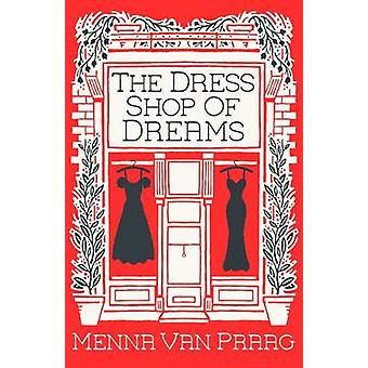 The Dress Shop of Dreams by Menna van Praag - 9780749018726 Book