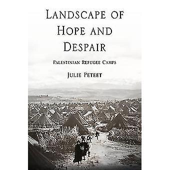 Paisagem de esperança e desespero - campos de refugiados palestinos por Julie M.