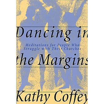 Danse dans les marges - méditations par Kathy Caffey - 9780824518158 B